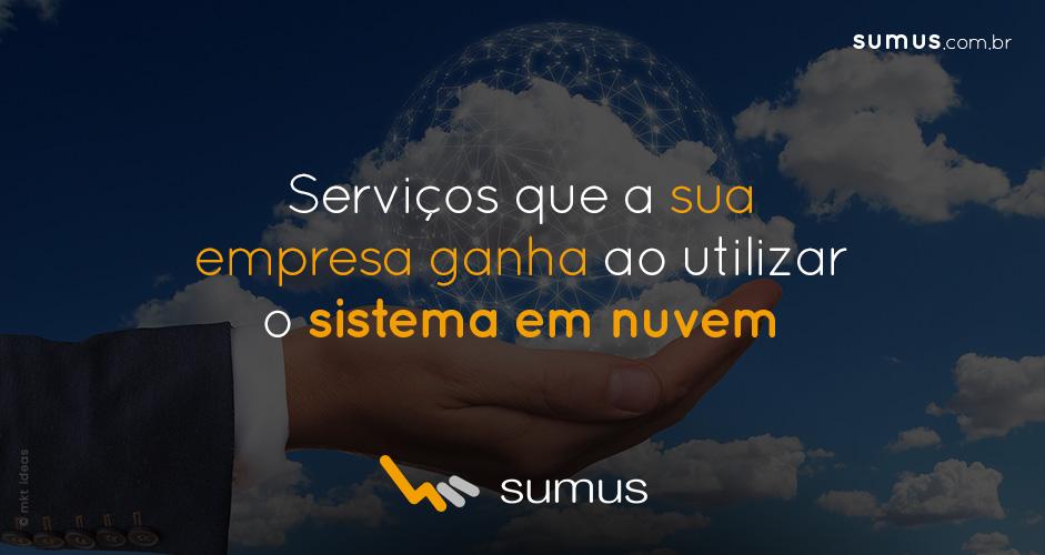 Serviços que a sua empresa ganha ao utilizar o sistema em nuvem