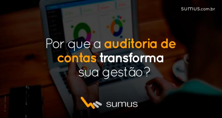 Por que usar a auditoria de contas pode transformar sua gestão para melhor?