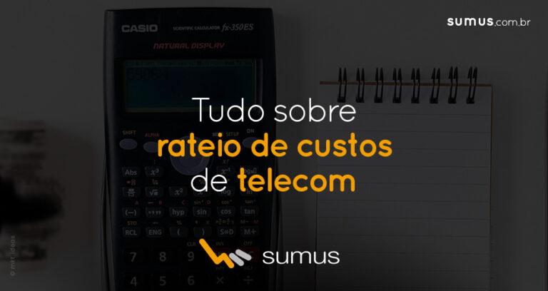 Tudo que você precisa saber sobre rateio de custos de telecom