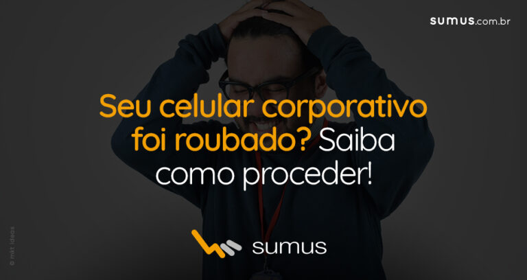 Seu celular corporativo foi roubado? Saiba como proceder!